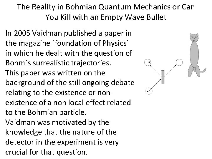 The Reality in Bohmian Quantum Mechanics or Can You Kill with an Empty Wave