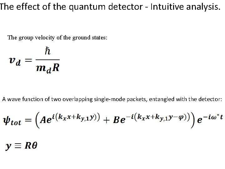 The effect of the quantum detector - Intuitive analysis. The group velocity of the