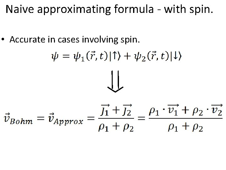 Naive approximating formula - with spin. • Accurate in cases involving spin.