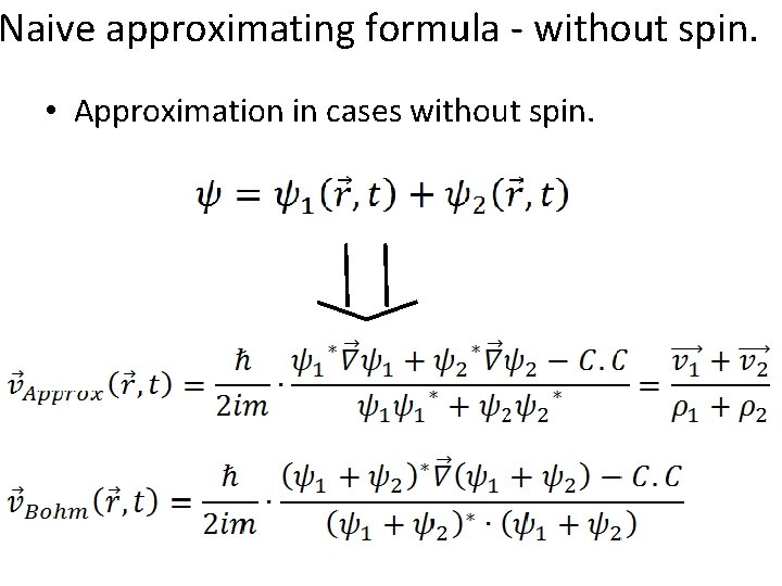 Naive approximating formula - without spin. • Approximation in cases without spin.