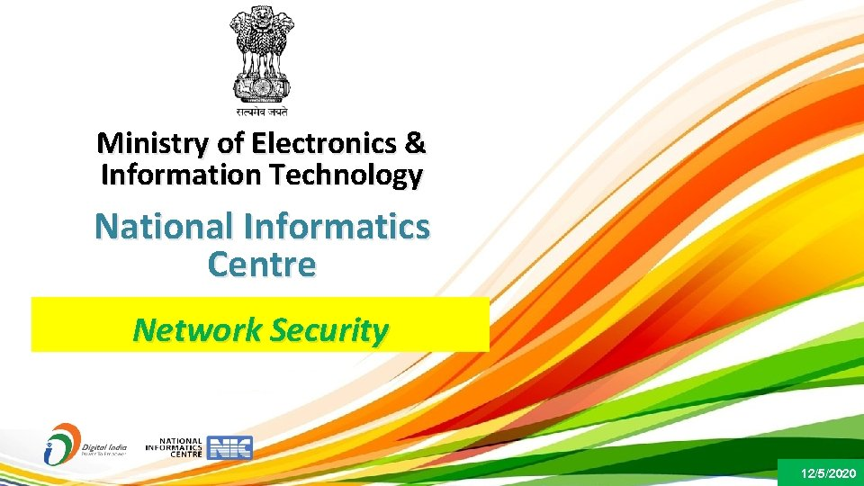 Ministry of Electronics & Information Technology National Informatics Centre Network Security 12/5/2020