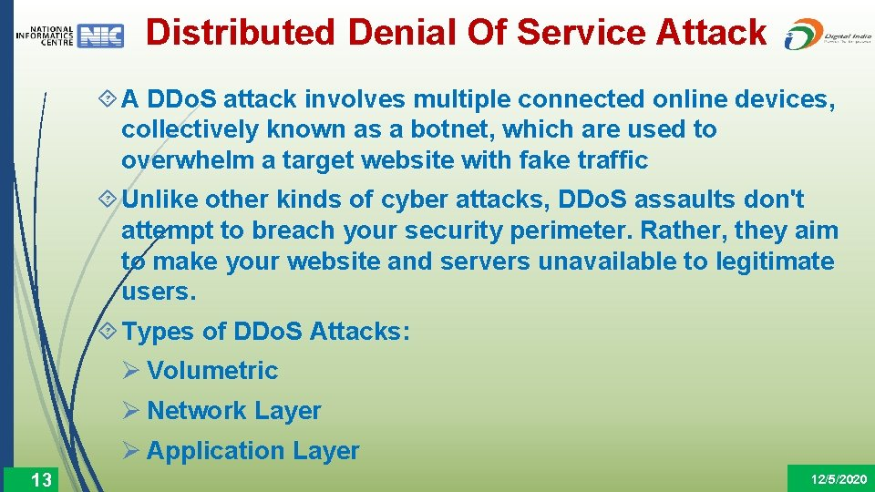 Distributed Denial Of Service Attack A DDo. S attack involves multiple connected online devices,