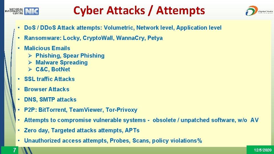 Cyber Attacks / Attempts • Do. S / DDo. S Attack attempts: Volumetric, Network