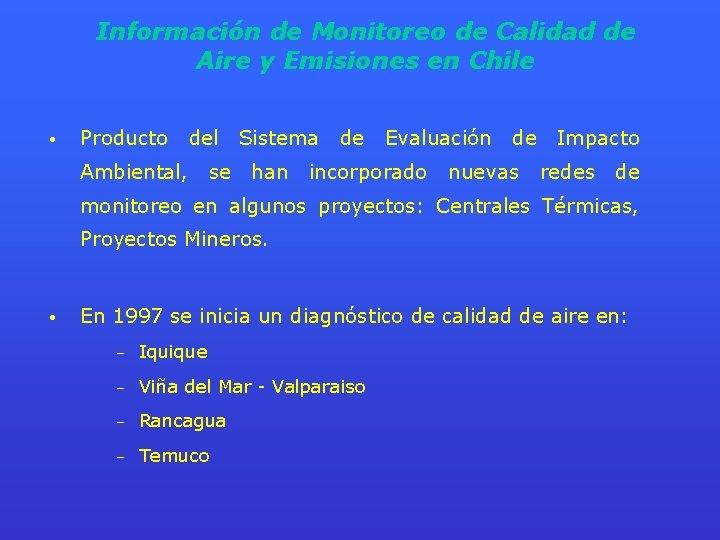 Información de Monitoreo de Calidad de Aire y Emisiones en Chile • Producto del
