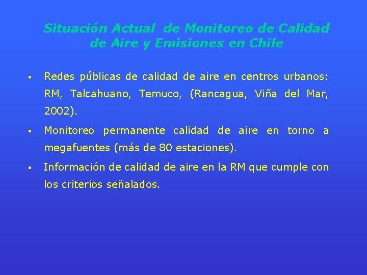 Situación Actual de Monitoreo de Calidad de Aire y Emisiones en Chile • Redes