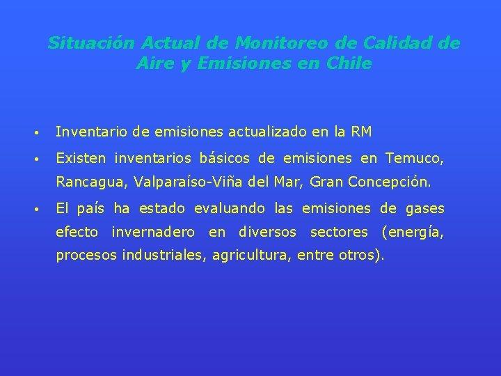 Situación Actual de Monitoreo de Calidad de Aire y Emisiones en Chile • Inventario
