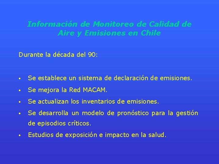 Información de Monitoreo de Calidad de Aire y Emisiones en Chile Durante la década
