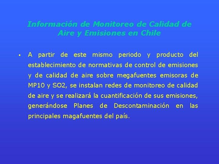 Información de Monitoreo de Calidad de Aire y Emisiones en Chile • A partir