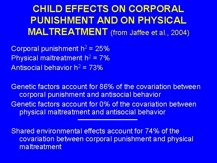 CHILD EFFECTS ON CORPORAL PUNISHMENT AND ON PHYSICAL MALTREATMENT (from Jaffee et al. ,