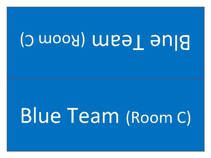 Blue Team (Room C)