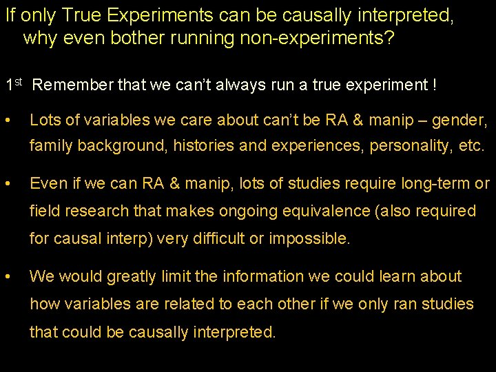If only True Experiments can be causally interpreted, why even bother running non-experiments? 1