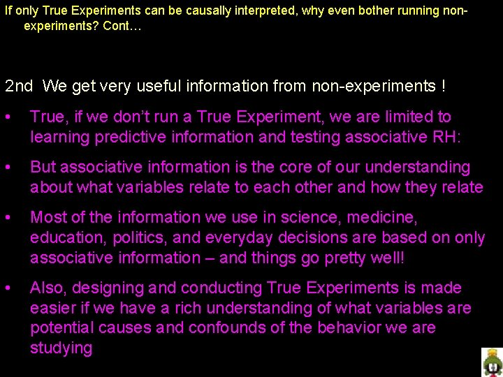 If only True Experiments can be causally interpreted, why even bother running nonexperiments? Cont…