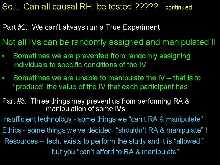 So… Can all causal RH: be tested ? ? ? continued Part #2: We