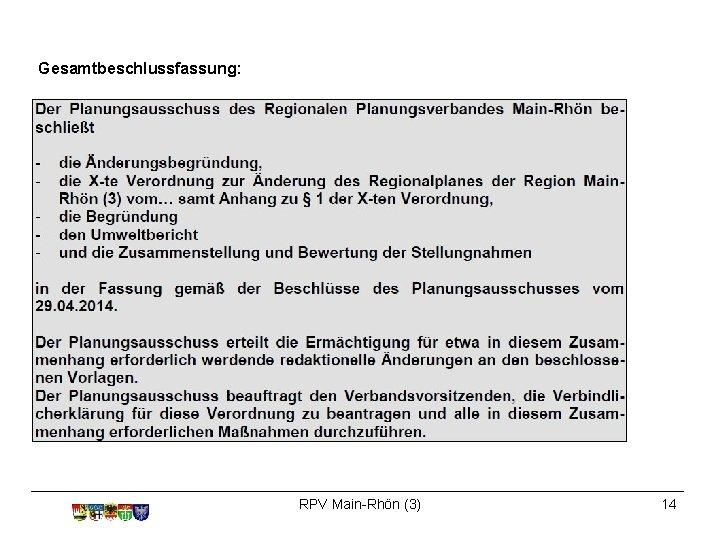 Gesamtbeschlussfassung: RPV Main-Rhön (3) 14