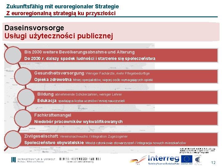 Zukunftsfähig mit euroregionaler Strategie Z euroregionalną strategią ku przyszłości Daseinsvorsorge Usługi użyteczności publicznej Bis