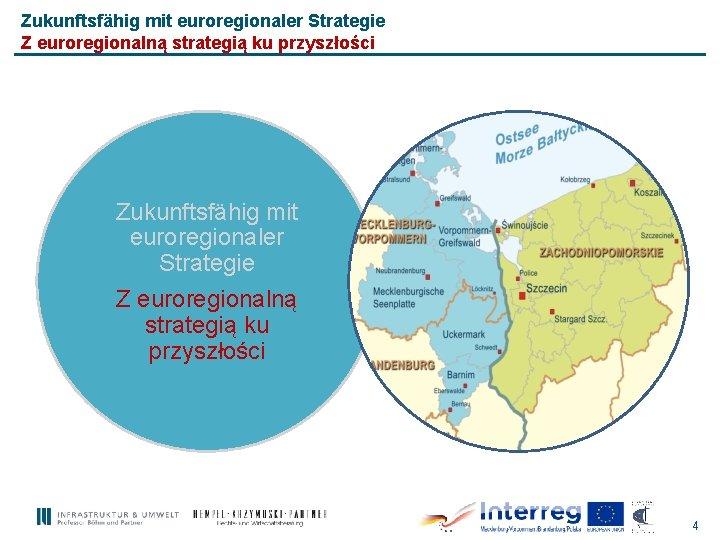 Zukunftsfähig mit euroregionaler Strategie Z euroregionalną strategią ku przyszłości 4