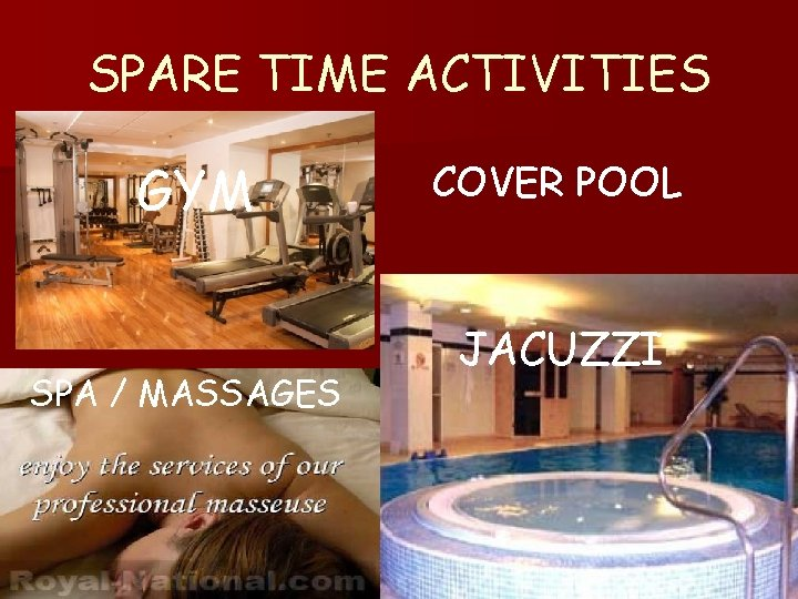 SPARE TIME ACTIVITIES GYM SPA / MASSAGES COVER POOL JACUZZI