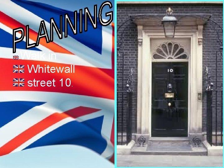Walk in Whitewall street 10.