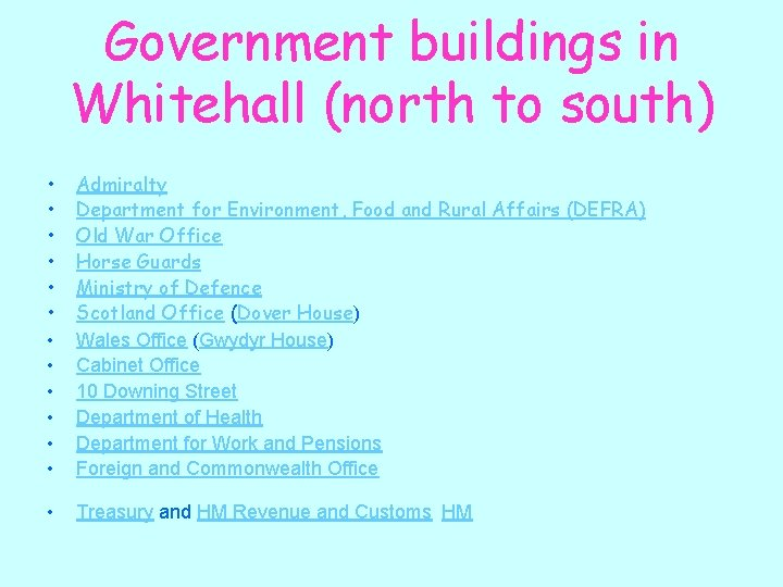 Government buildings in Whitehall (north to south) • • • Admiralty Department for Environment,