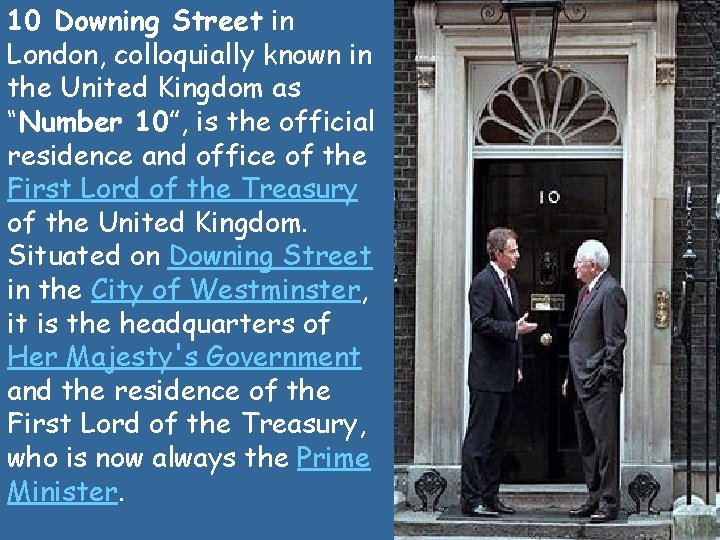 """10 Downing Street in London, colloquially known in the United Kingdom as """"Number 10"""","""