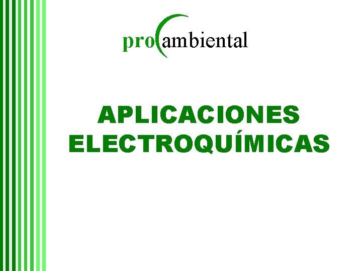 pro ambiental APLICACIONES ELECTROQUÍMICAS