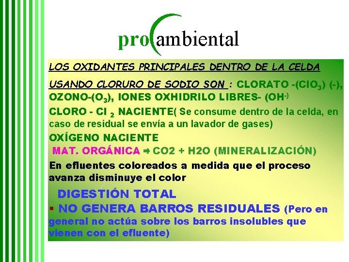 pro ambiental LOS OXIDANTES PRINCIPALES DENTRO DE LA CELDA USANDO CLORURO DE SODIO SON
