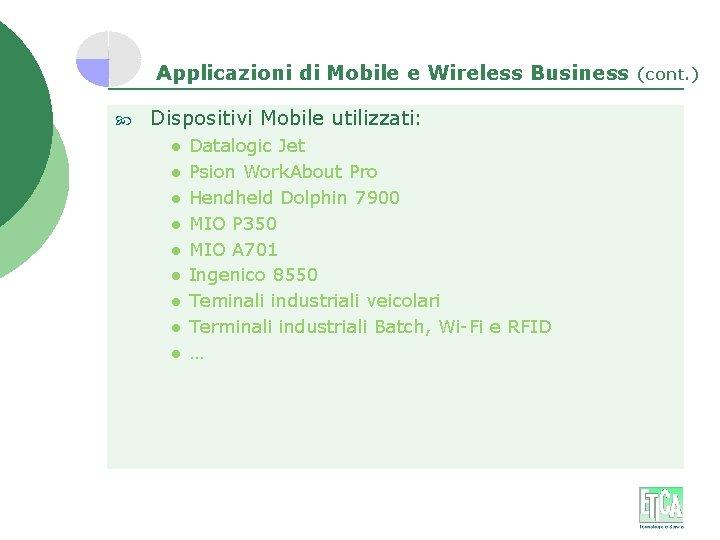 Applicazioni di Mobile e Wireless Business Dispositivi Mobile utilizzati: l l l l l