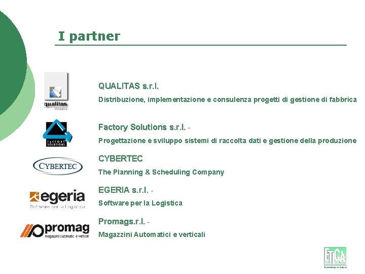 I partner QUALITAS s. r. l. Distribuzione, implementazione e consulenza progetti di gestione di
