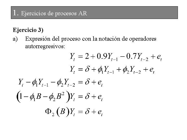 1. Ejercicios de procesos AR Ejercicio 3) a) Expresión del proceso con la notación
