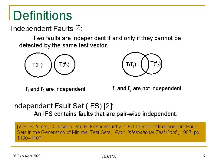 Definitions Independent Faults [2]: Two faults are independent if and only if they cannot