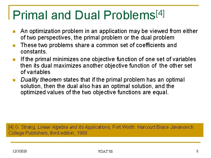 Primal and Dual Problems[4] n n An optimization problem in an application may be
