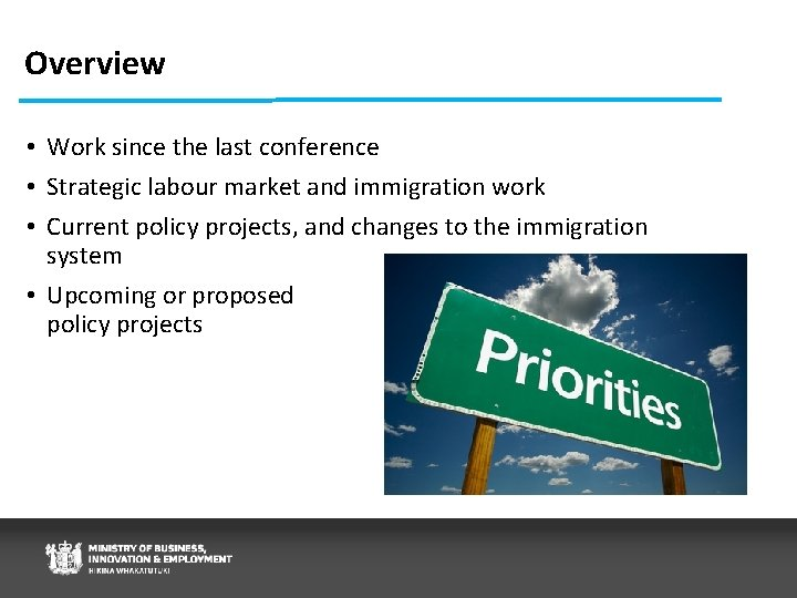 Overview • Work since the last conference • Strategic labour market and immigration work