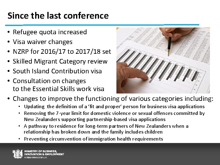 Since the last conference Refugee quota increased Visa waiver changes NZRP for 2016/17 to