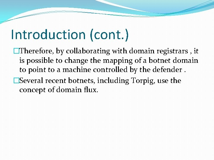 Introduction (cont. ) �Therefore, by collaborating with domain registrars , it is possible to