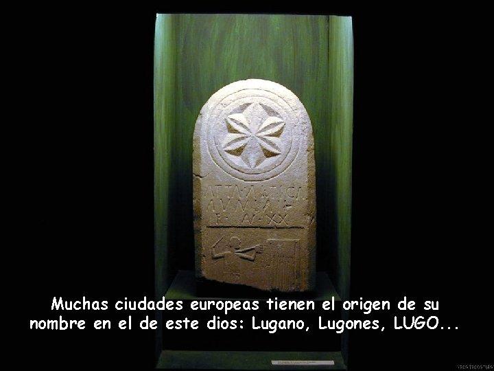 Muchas ciudades europeas tienen el origen de su nombre en el de este dios: