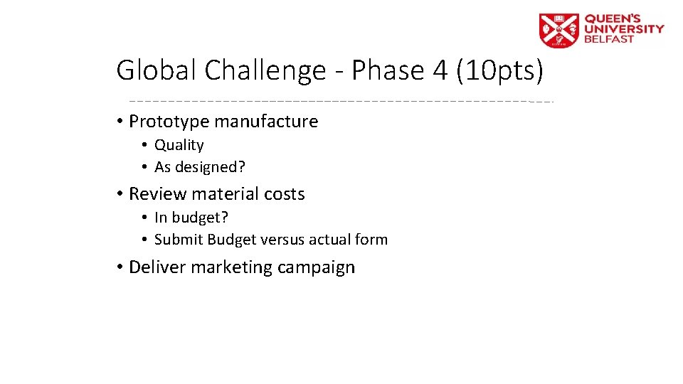 Global Challenge - Phase 4 (10 pts) • Prototype manufacture • Quality • As