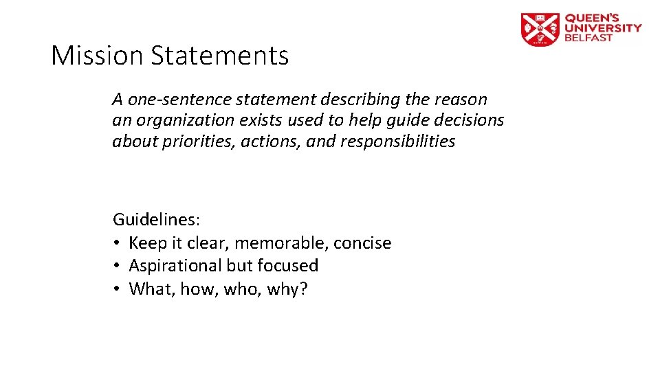 Mission Statements A one-sentence statement describing the reason an organization exists used to help