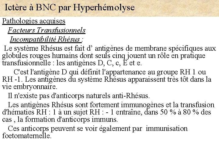 Ictère à BNC par Hyperhémolyse Pathologies acquises Facteurs Transfusionnels Incompatibilité Rhésus : Le