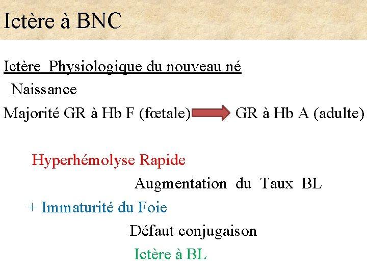 Ictère à BNC Ictère Physiologique du nouveau né Naissance Majorité GR à Hb F