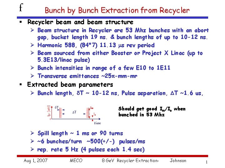 f Bunch by Bunch Extraction from Recycler § Recycler beam and beam structure Ø
