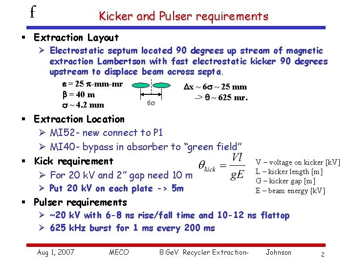 f Kicker and Pulser requirements § Extraction Layout Ø Electrostatic septum located 90 degrees