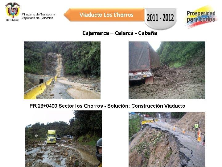 Viaducto Los Chorros Cajamarca – Calarcá - Cabaña PR 29+0400 Sector los Chorros -