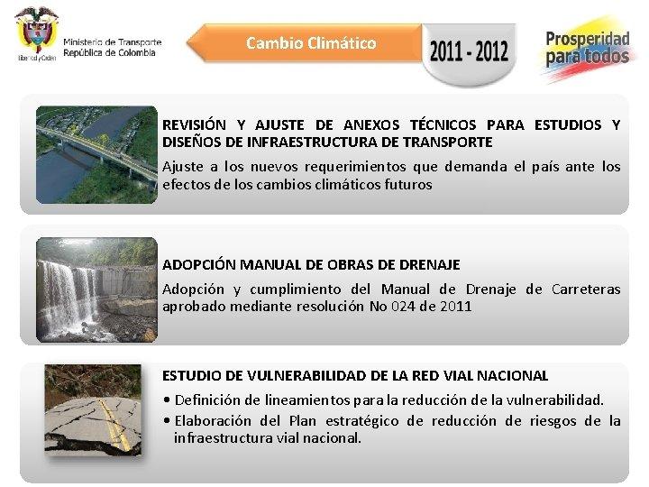 Cambio Climático REVISIÓN Y AJUSTE DE ANEXOS TÉCNICOS PARA ESTUDIOS Y DISEÑOS DE INFRAESTRUCTURA