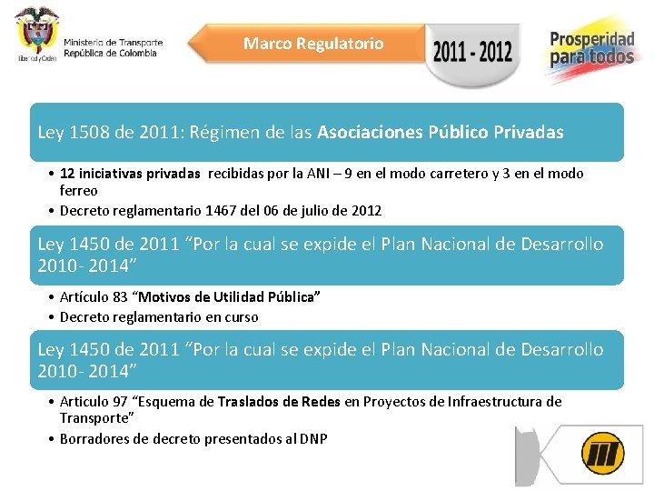 Marco Regulatorio Ley 1508 de 2011: Régimen de las Asociaciones Público Privadas • 12