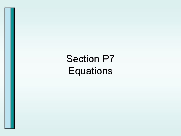 Section P 7 Equations