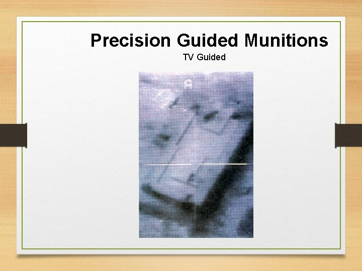 Precision Guided Munitions TV Guided