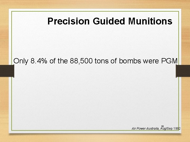 Precision Guided Munitions Only 8. 4% of the 88, 500 tons of bombs were