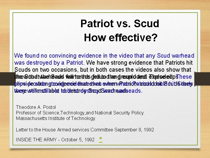Patriot vs. Scud How effective? We found no convincing evidence in the video that