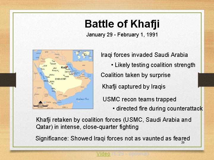 Battle of Khafji January 29 - February 1, 1991 Iraqi forces invaded Saudi Arabia