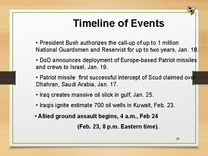 Timeline of Events • President Bush authorizes the call-up of up to 1 million